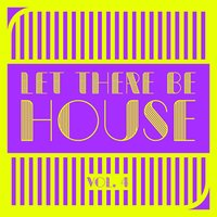 Let There Be HOUSE, Vol. 4 — сборник