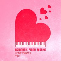Romantic Piano Works, Vol. 1 — Artur Pizarro
