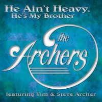 He Ain't Heavy, He's My Brother — The Archers