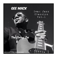 Swag Jazz Classics Vol. 1 — Gee Mack & the Swingset