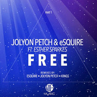 Free, Pt. 1 — Jolyon Petch, eSquire feat. Esther Sparkes