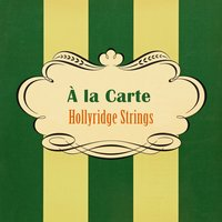 À La Carte — Hollyridge Strings
