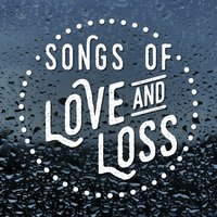 Songs of Love and Loss — Love Songs, The Love Allstars, Love Songs Music, Love Songs|Love Songs Music|The Love Allstars