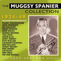 The Muggsy Spanier Collection 1924-49 — сборник