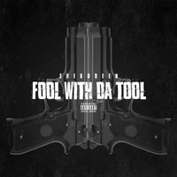 Fool with da Tool — Shekudeen