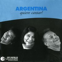 Argentina Quiere Cantar — Mercedes Sosa, Leon Gieco, Victor Heredia
