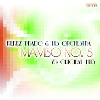 Mambo No. 5 - 75 Original Hits — Perez Prado and his Orchestra, Perez Prado Orchestra