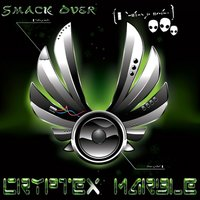 Smack Over — Cryptex Marble