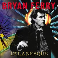 Dylanesque — Bryan Ferry