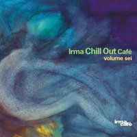 Chill Out Cafè, Vol. 6 — сборник