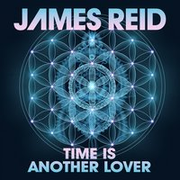 Time Is Another Lover — James Reid