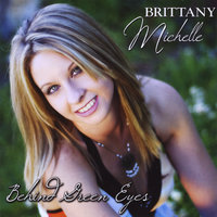 Behind Green Eyes — Brittany Michelle