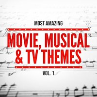 Most Amazing Movie, Musical & TV Themes, Vol. 1 — сборник