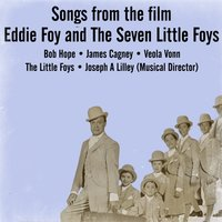 Songs From The Film Eddie Foy And The Seven Little Foys — сборник