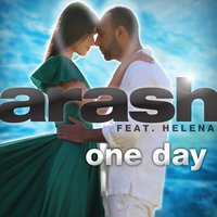 One Day — Arash, Helena