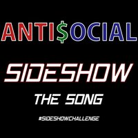 The Sideshow (Fast Real Fast) — AntiSocial