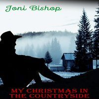 My Christmas in The Countryside — Joni Bishop