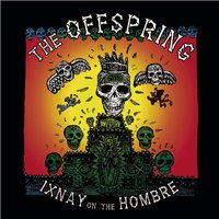 Ixnay On The Hombre — The Offspring