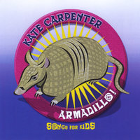Armadillo - Songs for Kids — Kate Carpenter