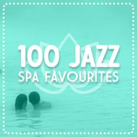 100 Jazz Spa Favourites — Erotic Massage Ensemble