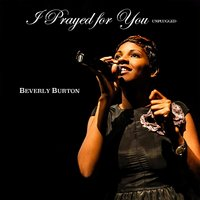 I Prayed for You — Beverly Burton