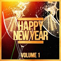 Happy New Year!, Vol. 1 — Dance Hits 2014