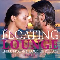 Floating Lounge - Chill House & Lounge Deluxe, Vol. 4 — сборник