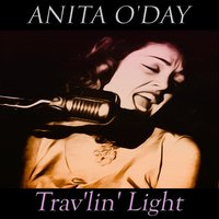 Trav'lin' Light — Anita O'Day