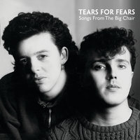 Songs From The Big Chair — Tears For Fears