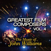 Greatest Film Composers Vol. 4 - The Music of John Williams — Movie Sounds Unlimited