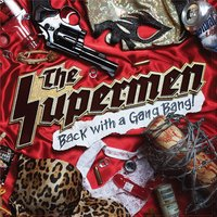Back With a Gangbang — The Supermen