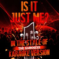 Is It Just Me? (In the Style of the Darkness) - Single — Ameritz Audio Karaoke