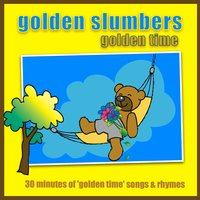 Golden Slumbers - Golden Time — Kidzone