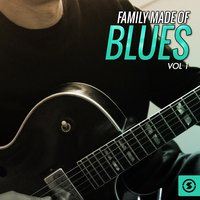 Family Made of Blues, Vol. 1 — сборник