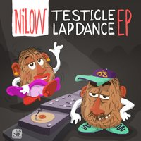 Testicle Lapdance Ep — Nilow