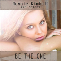 Be the One — Ronnie Kimball & Ben Krahne