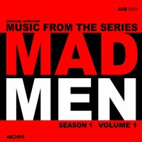 Music from the Series Mad Men Season 1, Vol. 1 — Various Composers