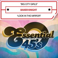 Big City Girls / Look in the Mirror — Baker Knight