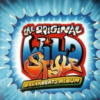 The Original Wild Style Breakbeats Album — DJ Black Steel