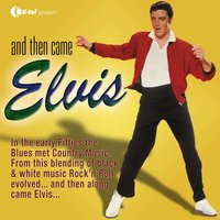 And Then Came Elvis — сборник