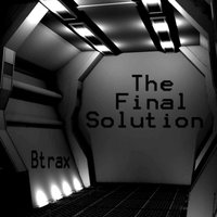 The Final Solution — Btrax
