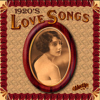 Love Songs of the 1920s — Duke Ellington, Paul Whiteman, Ted Lewis, Frankie Trumbauer, Wayne King