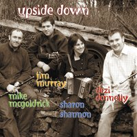 Upside Down — Jim Murray, Sharon Shannon, Mike McGoldrick, Dezi Donnelly