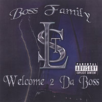 WELCOME 2 Da BOSS — Boss Family