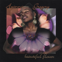 Beautiful Flower — Ayanna Gregory