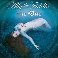 The One — Ally the Fiddle