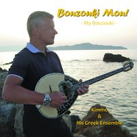Bouzouki Mou! — Kimmo & His Greek Ensemble