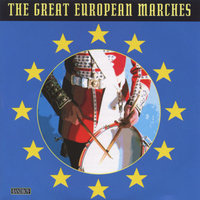 The Great European Marches — The Royal Artillery Band
