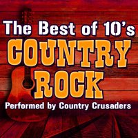 The Best of 10's Country Rock — Country Crusaders
