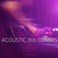 Acoustic 80s Covers — сборник